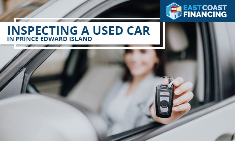 Your Guide to Inspecting a Used Car in Prince Edward Island
